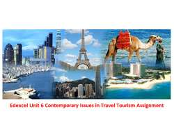 Edexcel Unit 6 Contemporary Issues in Travel Tourism Assignment