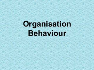 unit 3 organisation and behaviour