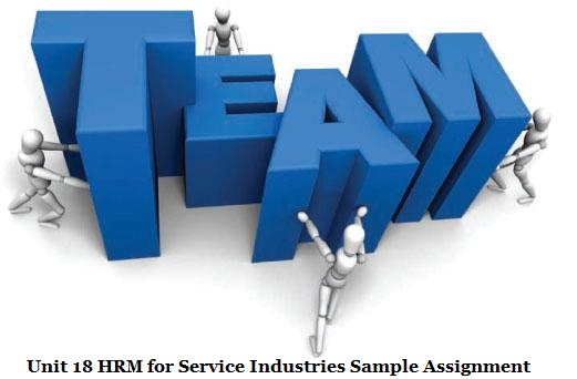 Unit 18 HRM for Service Industries Sample Assignment