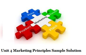 Unit 4 Marketing Principles Sample Solution