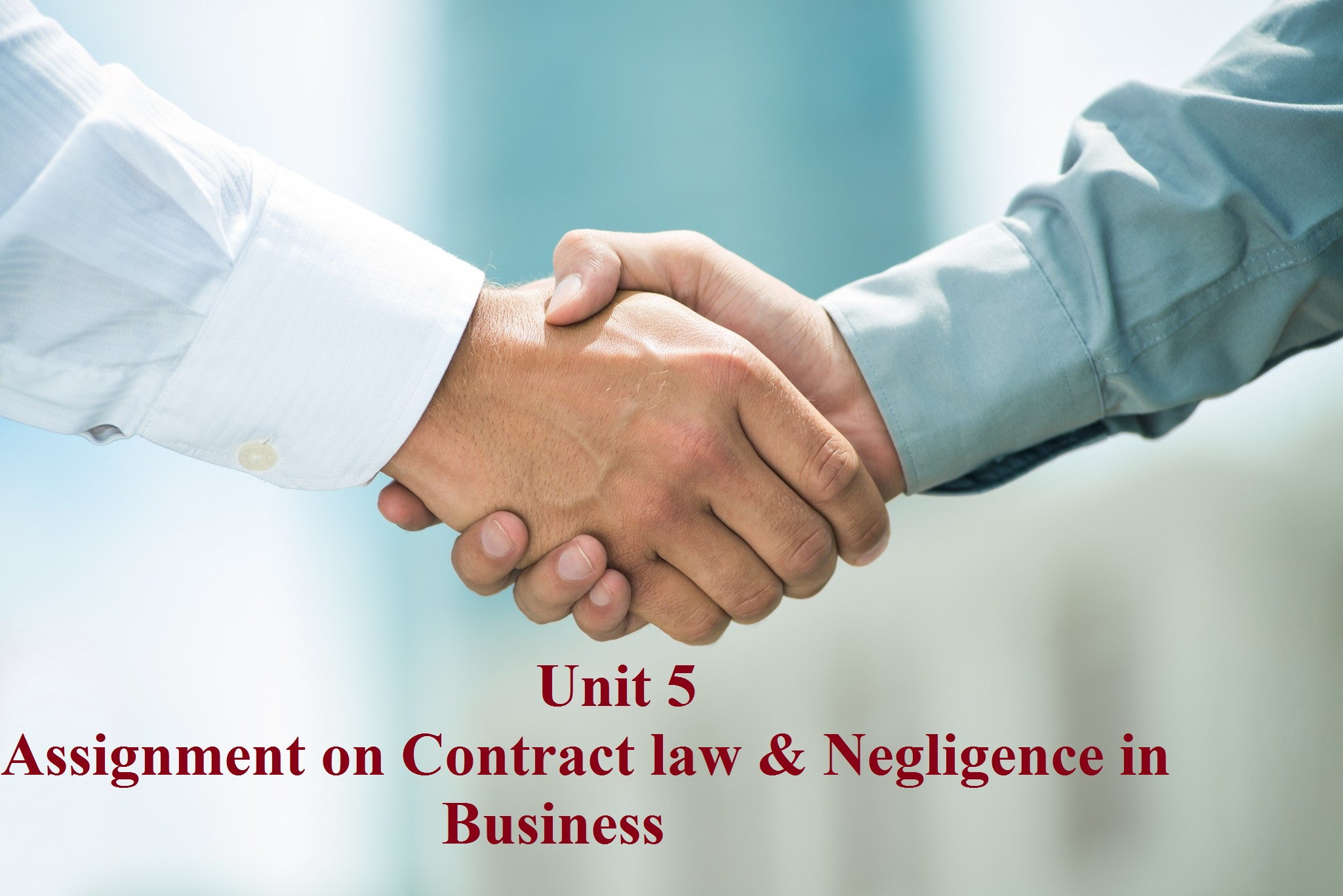 Unit 5 Assignment Contract law Negligence business