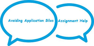 Avoiding Application Silos