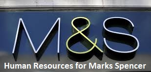 unit 3 managing Human Resources Assignment Marks Spencer - uk Assignment Writing Service
