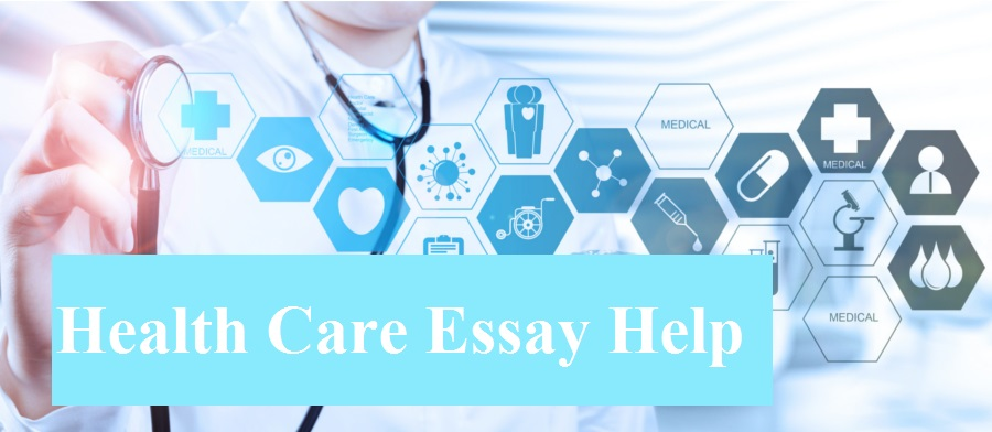 Health Care Essay Help