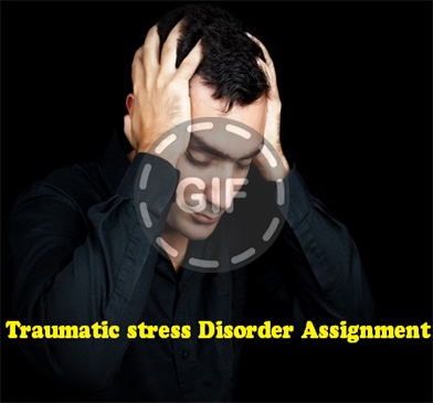 Traumatic stress Disorder Assignment