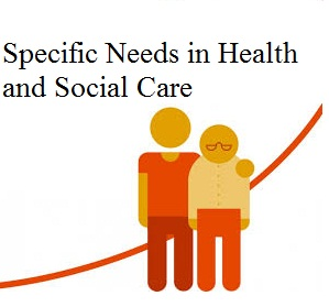 Specific Needs in Health and Social Care Assignment - Assignment Help