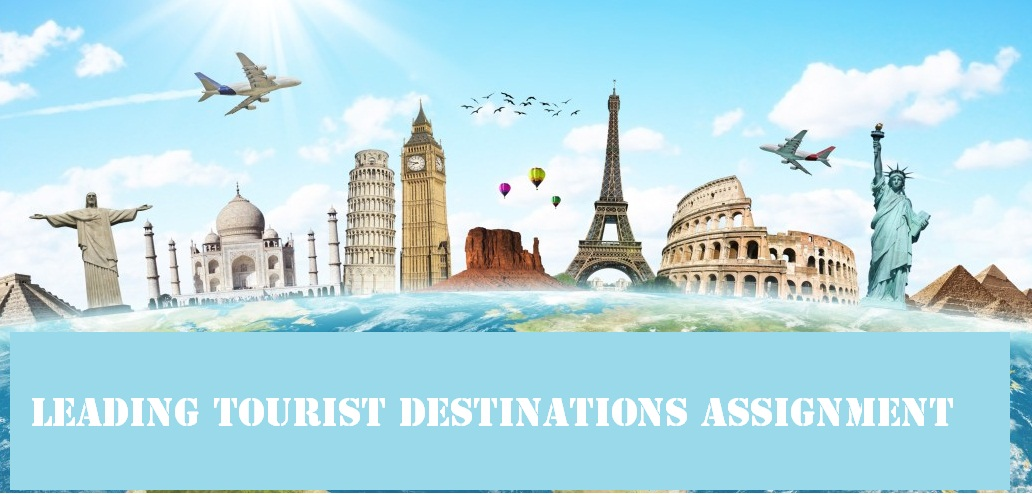 Leading Tourist Destinations Assignment