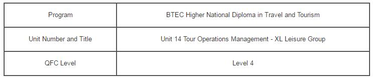 Unit 14 Tour Operations Management Assignment XL Leisure Group - Assignment Help UK