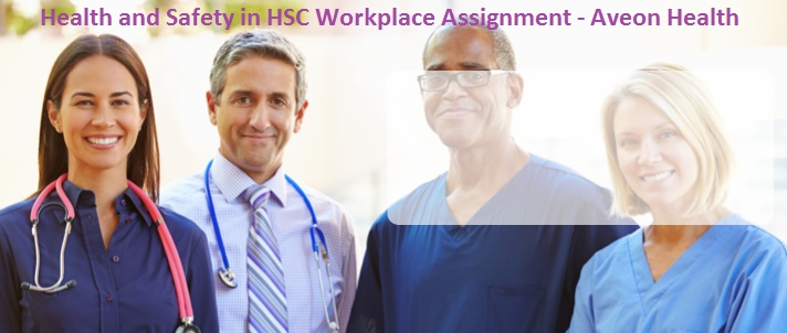 Health and safety, health and safety in hsc, health and safety in health and social care, health and safety in Aveon health care, Aveon Health Care, Health and Safety in HSC Workplace Assignment  Aveon Health