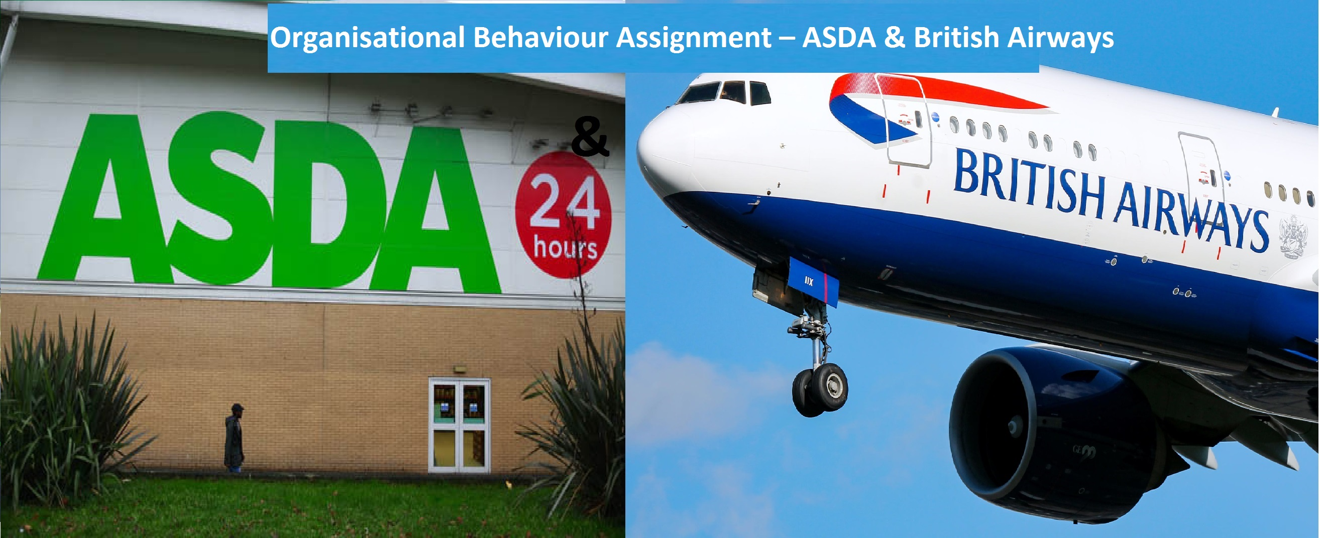 Business, management, education, Organisational Behaviour Assignment British Airways & ASDA, Organisational Behaviour Assignment, Organisational Behaviour, British Airways & ASDA Assignment, Assignment Help, Online Assignment Help, Assignment Writing Service, Assignment Help UK, Assignment Help Coventry, Assignment Help London, Cheap Assignment Help, Icon College Assignment Help