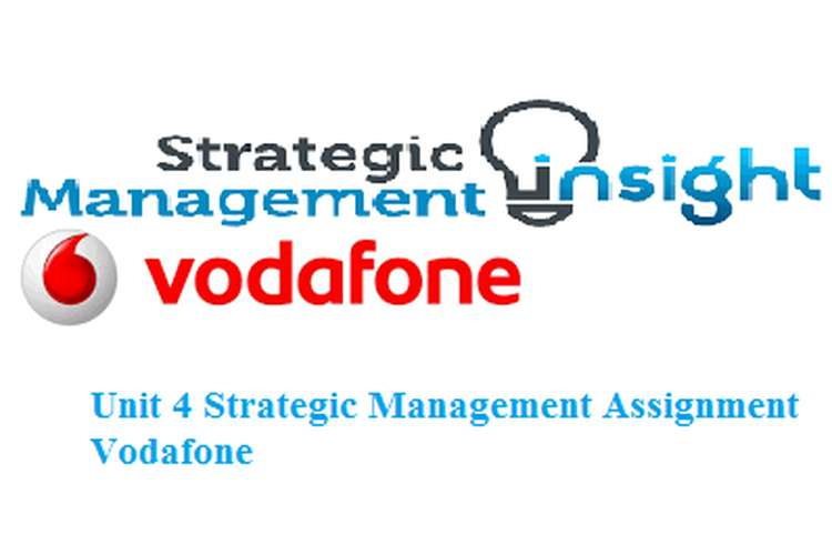 Unit 4 Strategic Management Assignment Vodafone