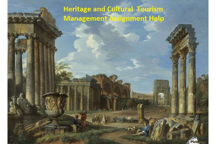 Heritage and Cultural Tourism Management Assignment Help