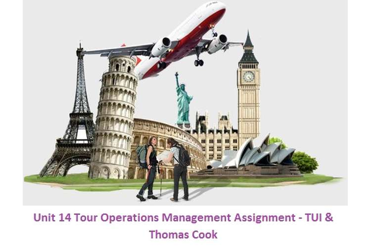 Unit 14 Tour Operations Management Assignment - TUI & Thomas Cook