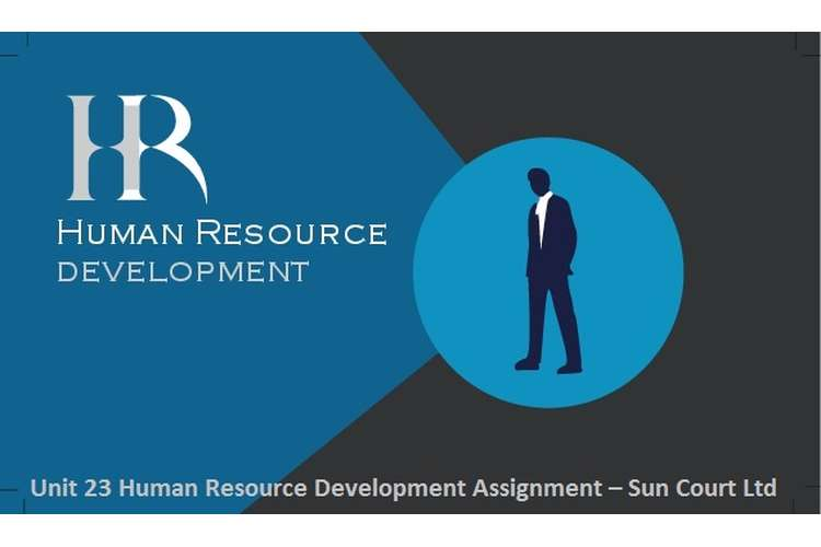 Unit 23 Human Resource Development Assignment – Sun Court Ltd