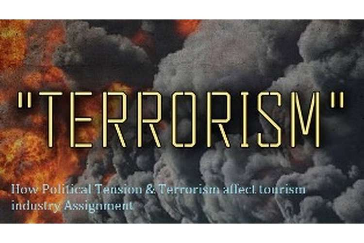 How Political Tension & Terrorism Affect Tourism Industry