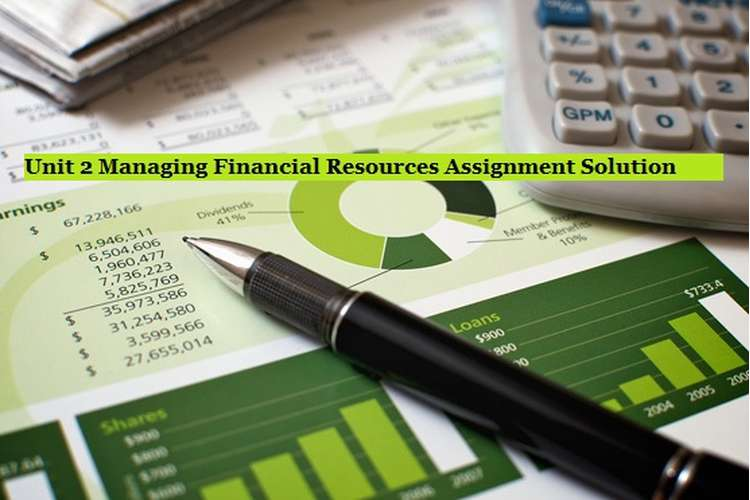 Managing Financial Resources Assignment Solution