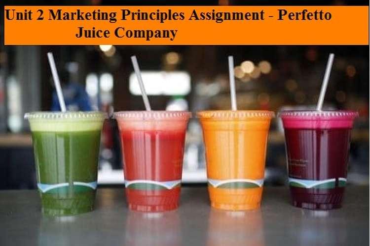Marketing Principles Assignment - Perfetto Juice Company