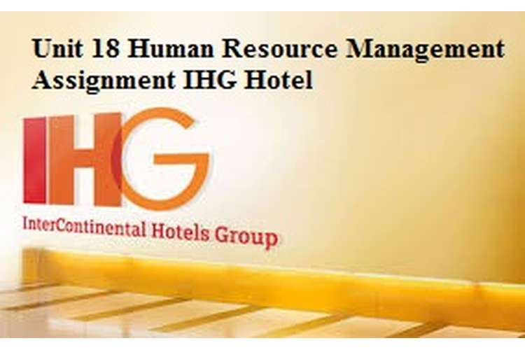 Unit 18 Human Resource Management Assignment IHG Hotel