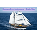Business Law Assignment - Trade Ship