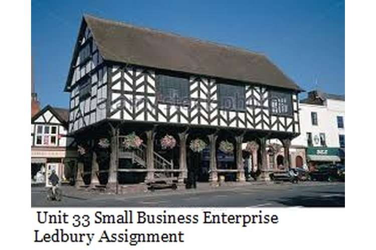 Unit 33 Small Business Enterprise Ledbury Assignment