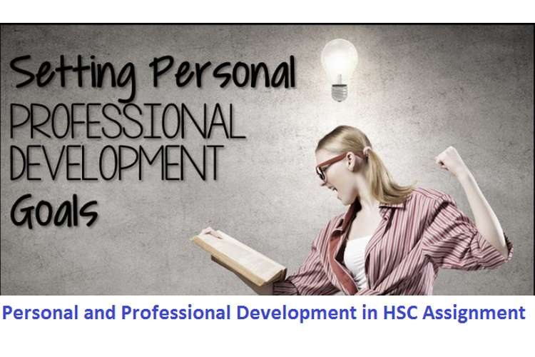 Personal and Professional Development in HSC Assignment