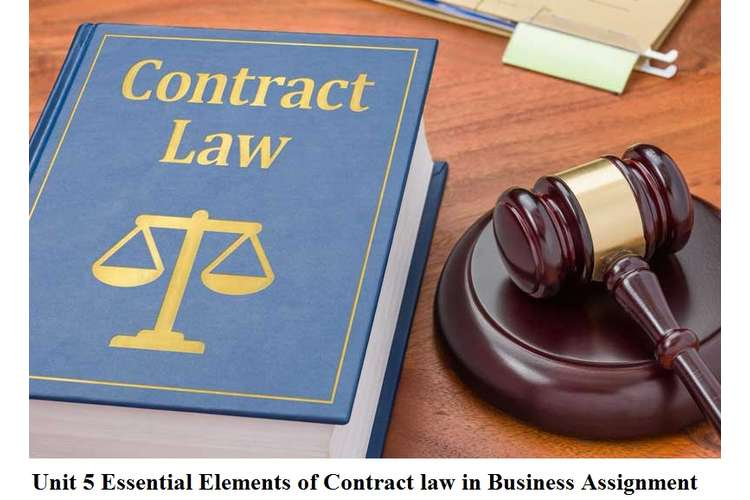 Unit 5 Essential Elements of Contract law in Business Assignment
