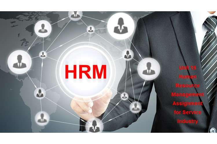 Unit 18 Human Resource Management Assignment for Service Industry