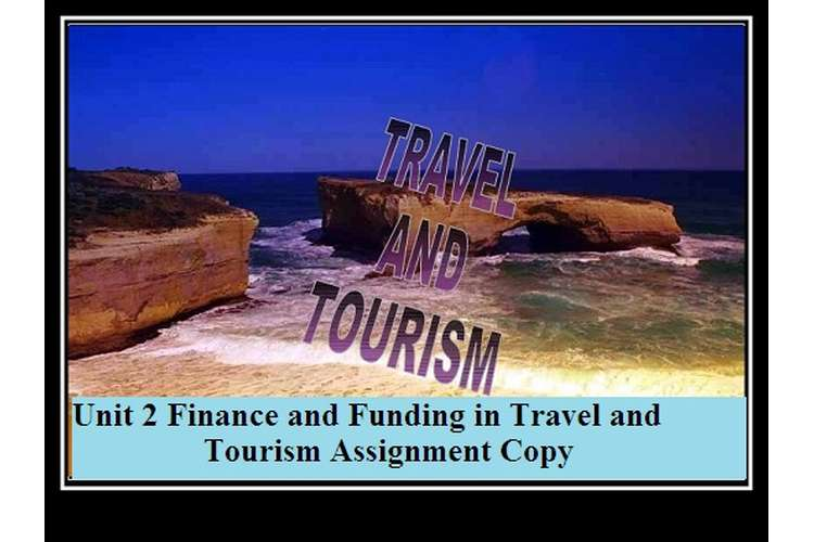 Finance and Funding in Travel and Tourism Assignment Copy