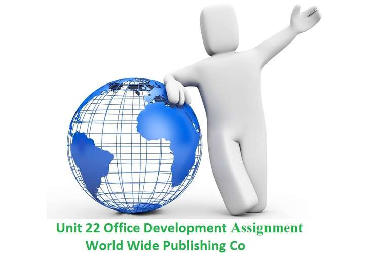 Unit 22 Office Development Assignment - World Wide Publishing Co