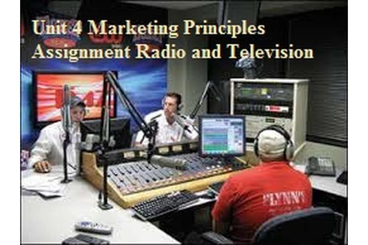 Unit 4 Marketing Principles Assignment Radio and Television