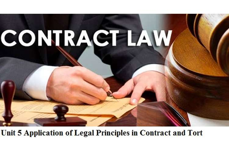 Unit 5 Application of Legal Principles in Contract and Tort