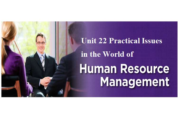 Unit 22 Practical Issues in the World of HRM Assignment