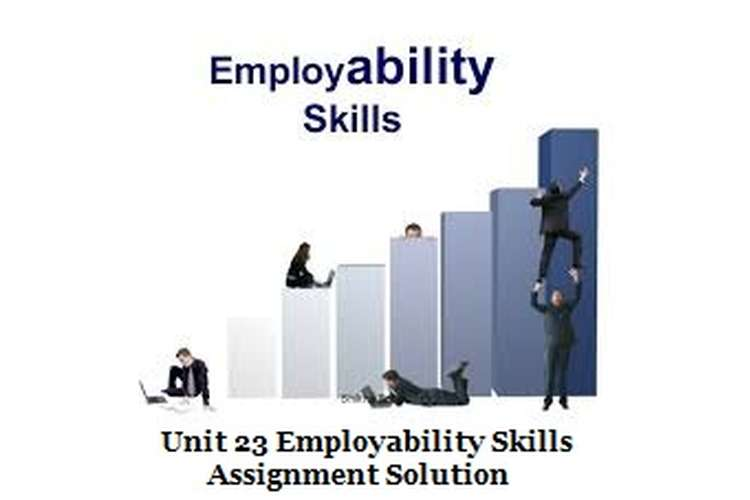 Unit 23 Employability Skills Assignment Solution