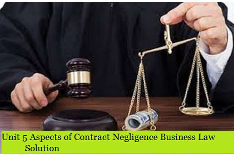 Aspects of Contract Negligence Business Law Solution