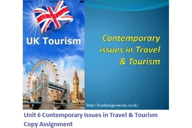 Unit 6 Contemporary Issues in Travel & Tourism Copy Assignment