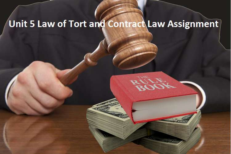 Unit 5 Law of Tort and Contract Law Assignment