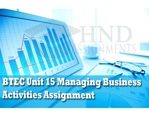 Unit 15 Managing Business Activities Assignment