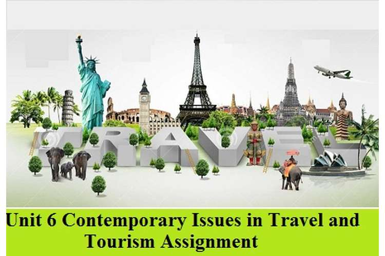 Contemporary Issues in Travel and Tourism Assignment