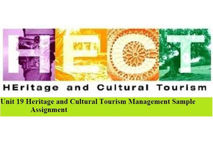 Heritage and Cultural Tourism Management Sample Assignment
