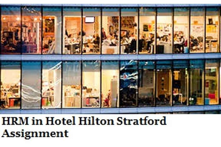 HRM in Hotel Hilton Stratford Assignment