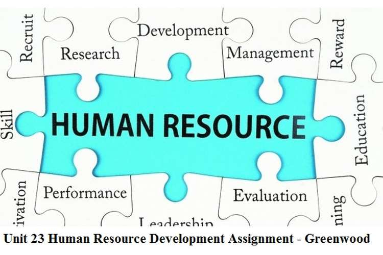 Unit 23 Human Resource Development Assignment - Greenwood