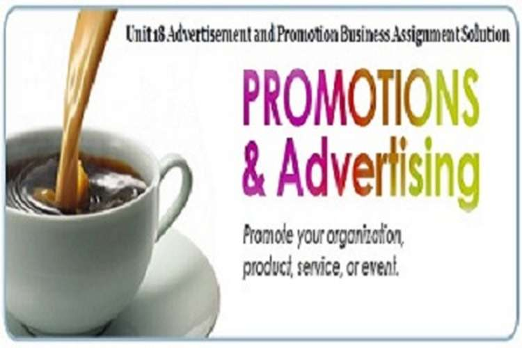 Unit 18 Advertisement and Promotion Business Assignment Solution