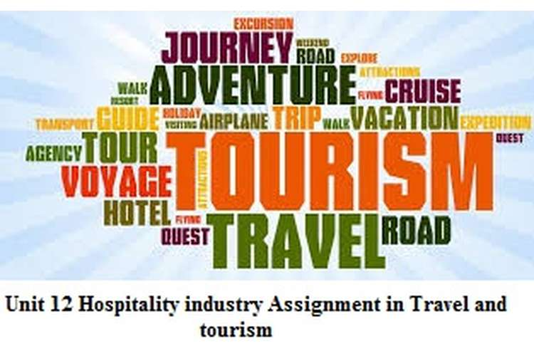 Unit 12 Hospitality industry Assignment in Travel and tourism