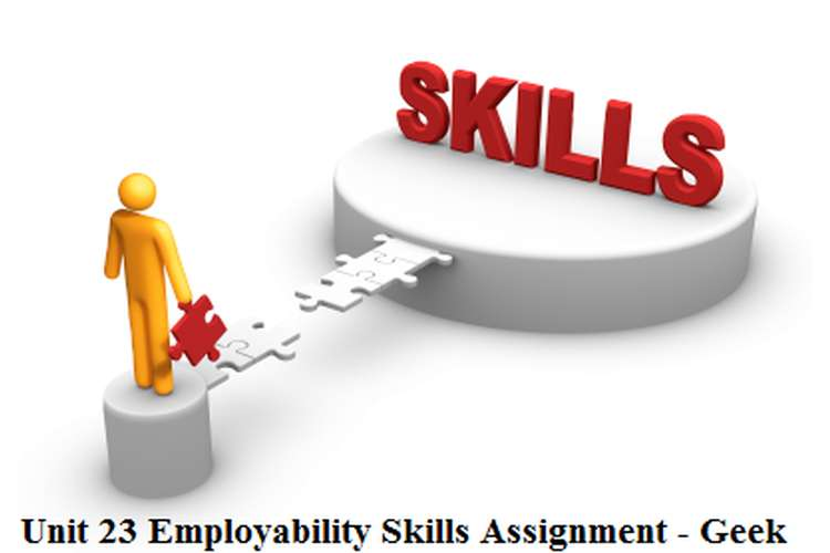 Unit 23 Employability Skills Assignment - Geek