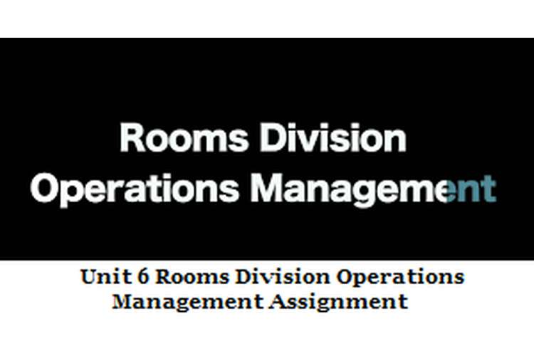 Unit 6 Rooms Division Operations Management Assignment