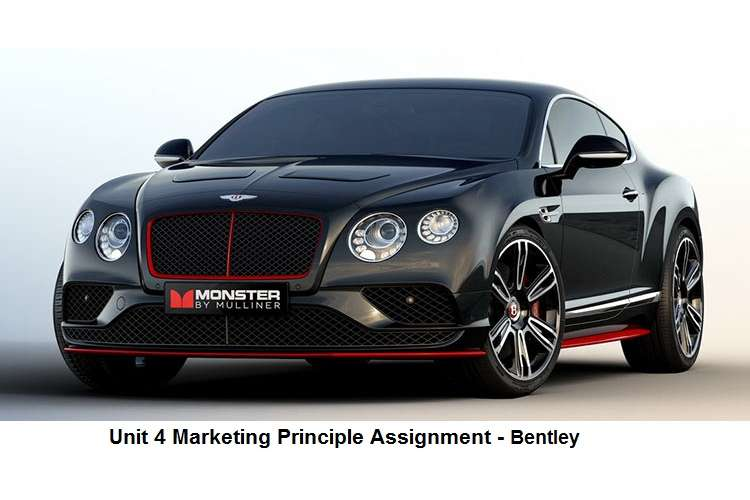 Unit 4 Marketing Principle Assignment - Bentley