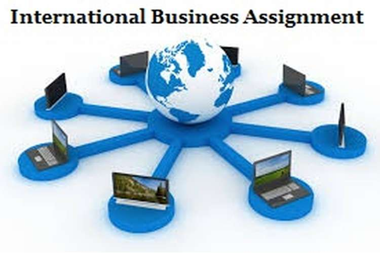 international business assignment International business assignment help/homework help online is the assignment help/homework help service provided for students of australia, us,uk at affordable.