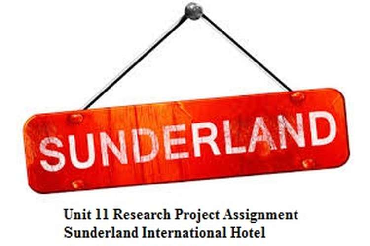 Unit 11 Research Project Assignment - Sunderland International Hotel