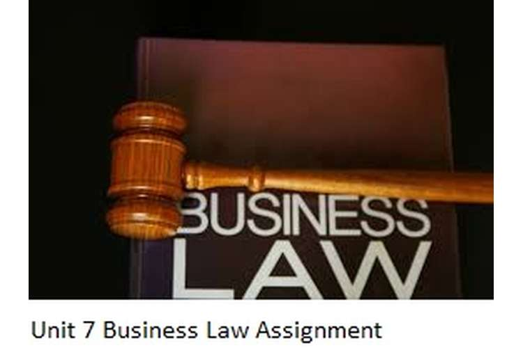 Unit 7 Business Law Assignment
