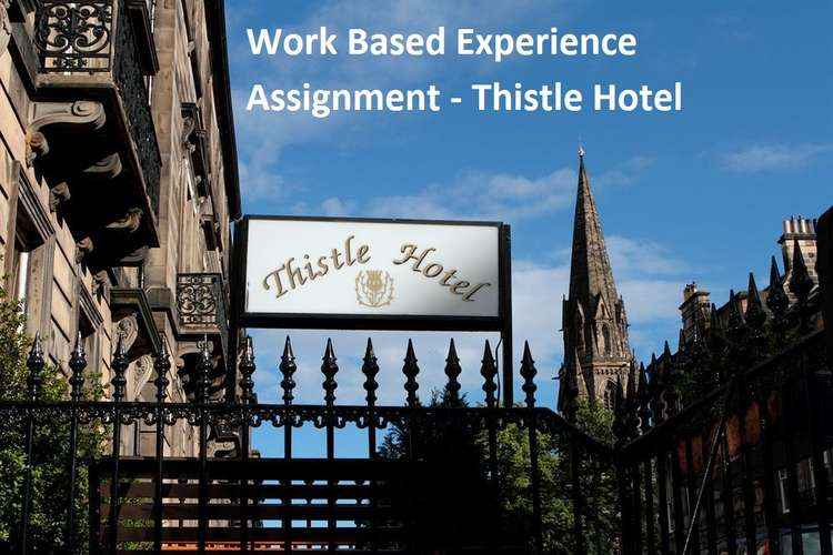 Unit 17 Work Based Experience Assignment - Thistle Hotel